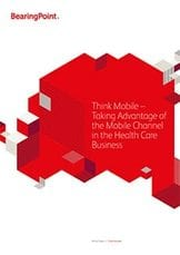 Think Mobile – Taking Advantage of the Mobile Channel in the Health Care Business