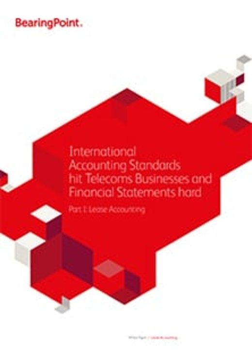 International Accounting Standards hit Telecoms Businesses and Financial Statements hard. Part I: Lease Accounting