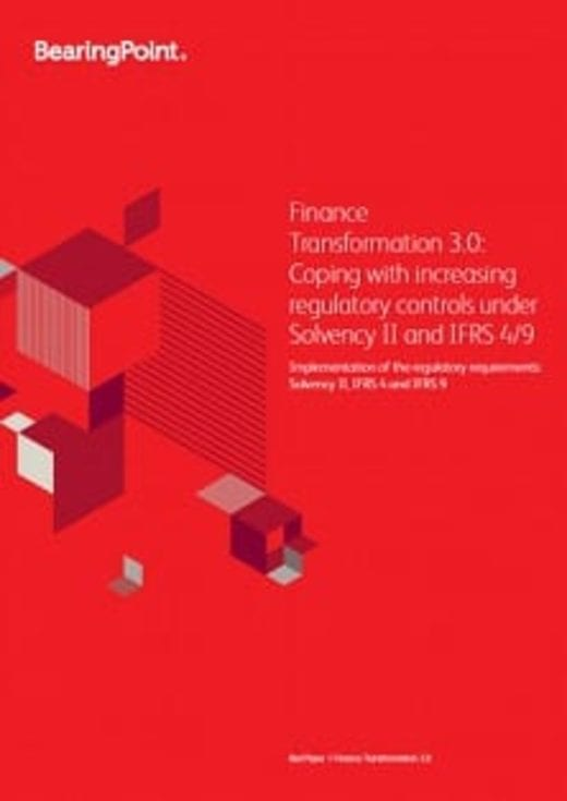 Finance Transformation 3.0: Coping with increasing regulatory controls under Solvency II and IFRS 4/9