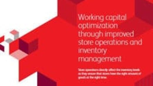 Working capital optimization through improved store operations and inventory management