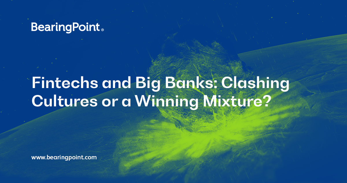 Fintechs and Big Banks: Clashing Cultures or a Winning Mixture?