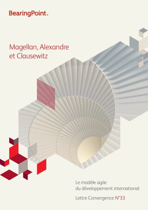 Magellan, Alexandre and Clausewitz - Le modèle agile du développement international