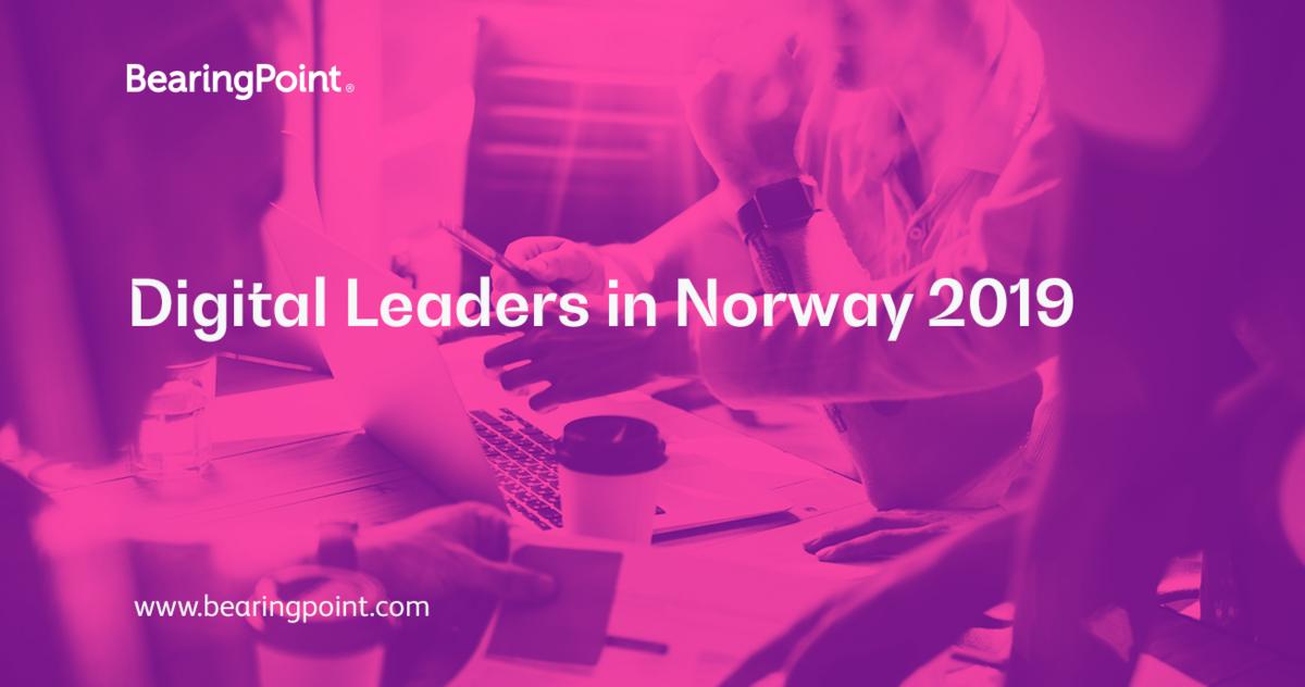 Digital Leaders In Norway 2019 Bearingpoint Norway