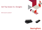 Set-Top boxes vs. Dongles: which way for operators ?
